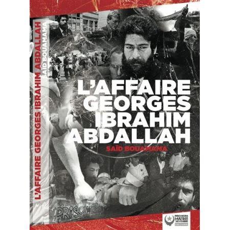 """LIVRE SAÏD BOUAMAMA """" L'AFFAIRE GEORGES IBRAHIM ABDALLAH """""""