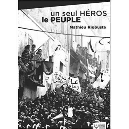 """LIVRE MATHIEU RIGOUSTE """" UN SEUL HEROS LE PEUPLE """""""