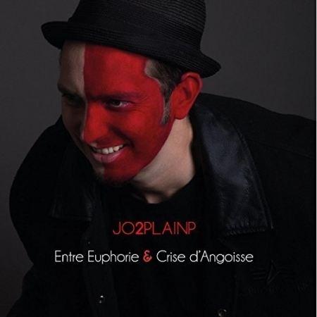 """Album  Cd """"Jo2plain""""- Entre Euphorie & Crise d'Angoisse"""