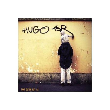 """Album Vynil """"Hugo TSR - Tant qu'on est là"""""""