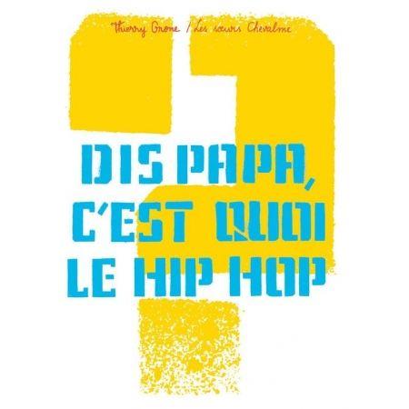 Livre - Dis Papa, c'est quoi le Hip-Hop ?
