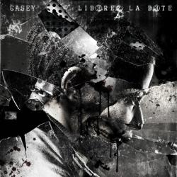 """Album Cd """"Casey - Libérez la bête"""" de casey sur Scredboutique.com"""