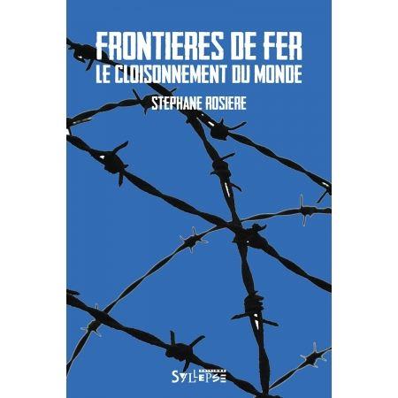 """Livre Stéphane Rosière """"Frontières de fer"""""""