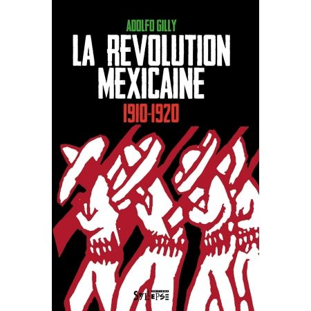 "Livre Adolfo Gilly ""La révolution Mexicaine (1910-1920)"""