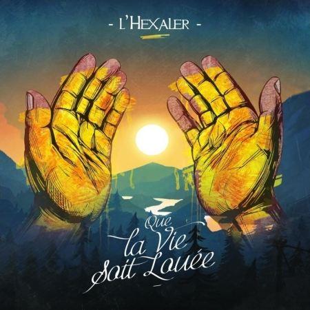 Album vinyle L'Hexaler -  Que la vie soit louée