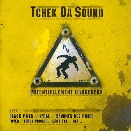 """ALBUM CD TCHEK DA SOUND """" POTENTIELLEMENT DANGEREUX """""""